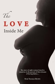 The Love Inside Me ebook by Nur Yilmaz Ruppi