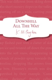 Downhill All The Way ebook by K M Peyton