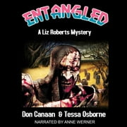 Entangled - A Liz Roberts Mystery audiobook by Don Canaan, Tessa Osborne