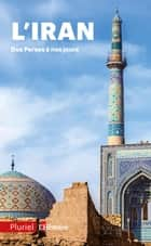 L'Iran - Des perses à nos jours eBook by Collectif