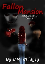 Fallon Mansion (Rakshasa Series, Book 1) ebook by C.M. Chidgey