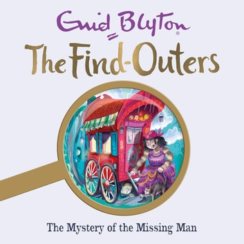 The Mystery of the Missing Man - Book 13 audiobook by Enid Blyton