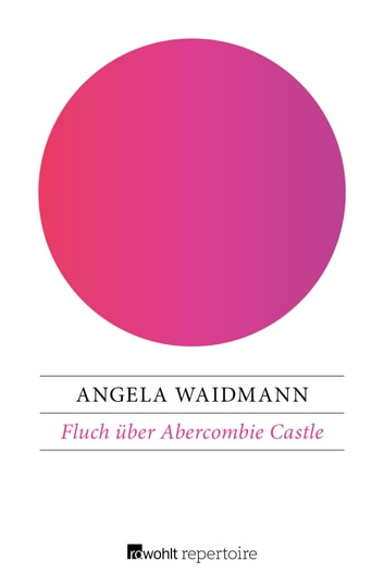 Fluch über Abercombie Castle ebook by Angela Waidmann