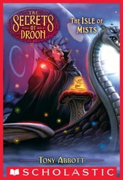 The Isle of Mists (The Secrets of Droon #22) ebook by Tony Abbott