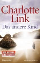 Das andere Kind - Roman ebook by Charlotte Link