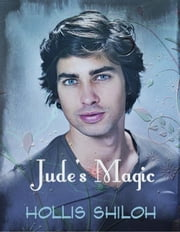 Jude's Magic ebook by Hollis Shiloh