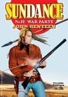 Sundance 11: War Party ebook by