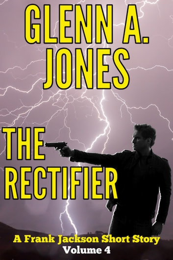 The Rectifier: Volume 4 ebook by Glenn A. Jones