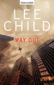 Way Out - Ein Jack-Reacher-Roman ebook by Lee Child, Wulf Bergner