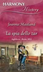 La spia dello zar ebook by Joanna Maitland