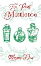 Two Parts Mistletoe ebook by Megan Derr