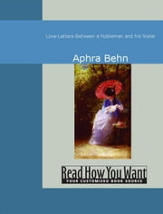 Love-Letters Between A Nobleman And His Sister ebook by Aphra Behn