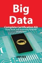 Big Data Complete Certification Kit - Study Book and eLearning Program ebook by Larry Rose