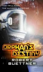 Orphan's Destiny - Jason Wander series book 2 ebook by Robert Buettner