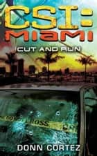 CSI: Miami: Cut and Run ebook by Donn Cortez