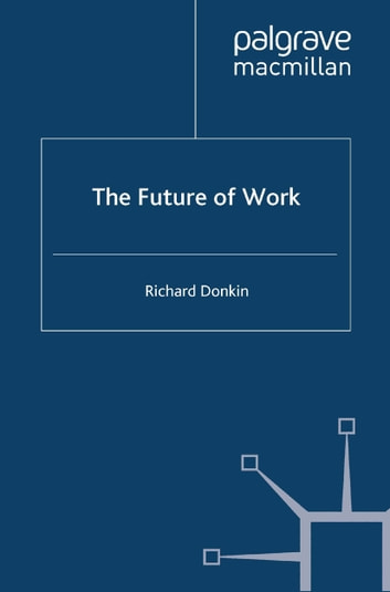 The Future of Work ebook by R. Donkin