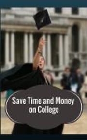 Save Time and Money on College ebook by Aubrey Durkin