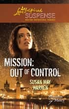 Mission - Out Of Control ebook by Susan May Warren