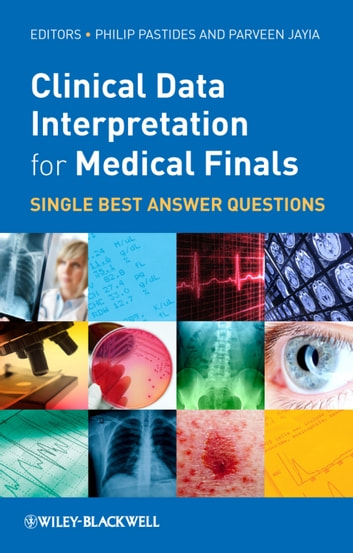 Clinical Data Interpretation for Medical Finals - Single Best Answer Questions ebook by