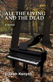 All The Living and The Dead ebook by Joseph Kenyon