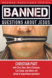 Banned Questions About Jesus ebook by Christian Piatt