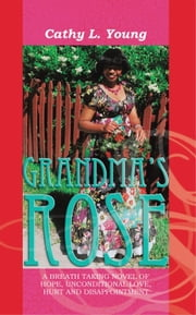 Grandma's Rose - The Beginning of Christine's Life and Rose ebook by Cathy L. Young