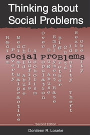 Thinking about Social Problems - An Introduction to Constructionist Perspectives ebook by Donileen R. Loseke