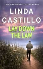 Lay Down the Law eBook by Linda Castillo