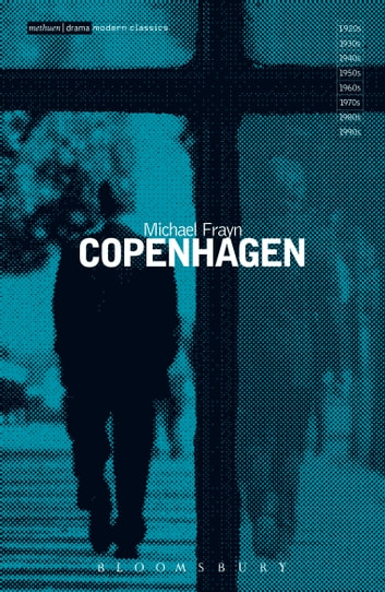 an analysis of the play copenhagen by michael frayn Discussion of themes and motifs in michael frayn's copenhagen enotes critical analyses help you gain a deeper understanding of copenhagen.