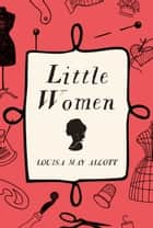 Little Women ebook by Louisa May Alcott