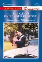 The C.e.o.'S Unplanned Proposal (Mills & Boon American Romance) ebook by Karen Toller Whittenburg