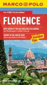 Florence Marco Polo Travel Guide: The best guide to Florence's art, architecture, attractions, restaurants and much more ebook by Marco Polo