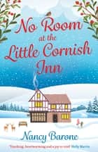 No Room at the Little Cornish Inn - a sweet and uplifting Christmas romance ebook by Nancy Barone