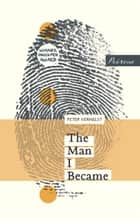 The Man I Became ebook by Peter Verhelst, David Colmer