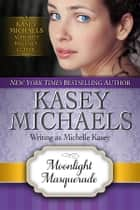 Moonlight Masquerade ebook by Kasey Michaels