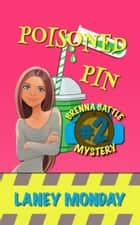 Poisoned Pin - A Cozy Mystery ebook by Laney Monday