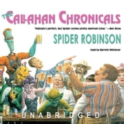 The Callahan Chronicals audiobook by Spider Robinson