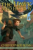 The Hawk and His Boy - The Tormay Trilogy, #1 ebook by Christopher Bunn