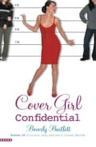 Cover Girl Confidential ebook by Beverly Bartlett