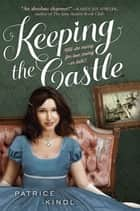 Keeping The Castle ebook by Patrice Kindl