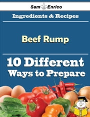 10 Ways to Use Beef Rump (Recipe Book) ebook by Isabella Kyle,Sam Enrico