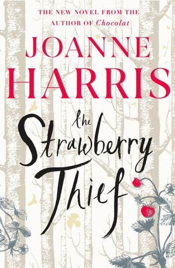 The Strawberry Thief - The new novel from the bestselling author of Chocolat ekitaplar by Joanne Harris