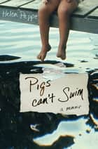 Pigs Can't Swim ebook by Helen Peppe