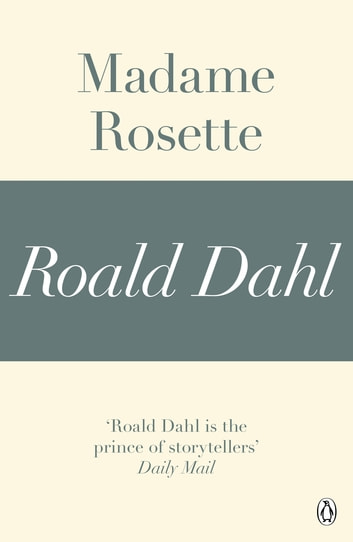 Madame Rosette (A Roald Dahl Short Story) ebook by Roald Dahl