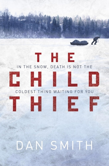 The Child Thief ebook by Dan Smith