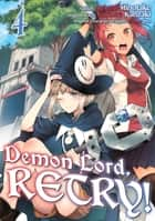 Demon Lord, Retry! (Manga) Volume 4 ebook by Kurone Kanzaki, Amaru Minotake, Adam Seacord