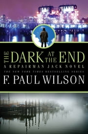 The Dark at the End - A Repairman Jack Novel ebook by F. Paul Wilson