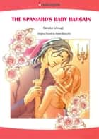 THE SPANIARD'S BABY BARGAIN (Harlequin Comics) - Harlequin Comics ebook by Helen Bianchin, Kanako Uesugi