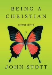 Being a Christian ebook by John Stott