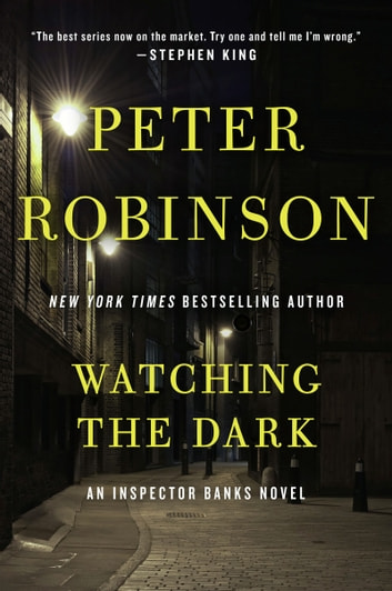 Watching the Dark - An Inspector Banks Novel ebook by Peter Robinson